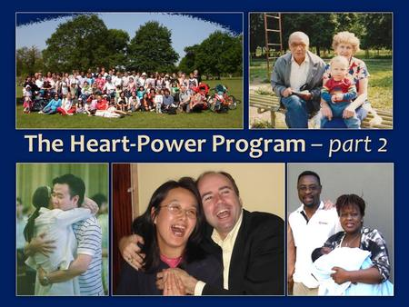 The Heart-Power Program – part 2. In part 1 we learned about love and respect. In part 2 well be looking at an exercise consisting of 4 steps that has.