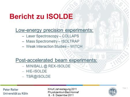 Bericht zu ISOLDE Low-energy precision experiments: