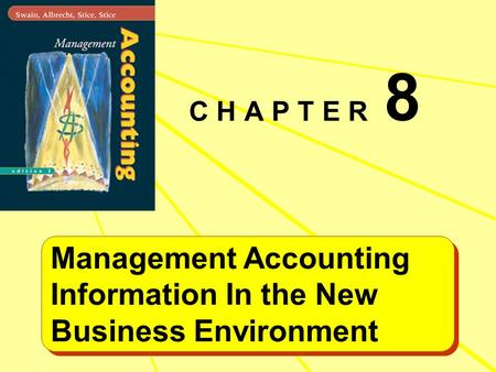 C H A P T E R 8 Management Accounting Information In the New Business Environment Management Accounting Information In the New Business Environment.