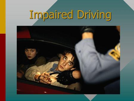Impaired Driving What You Should Know Know the facts related to DWI crashes.Know the facts related to DWI crashes. Know how alcohol affects you physically.