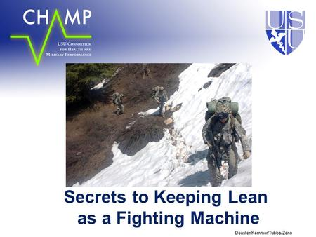 Deuster/Kemmer/Tubbs/Zeno Secrets to Keeping Lean as a Fighting Machine.