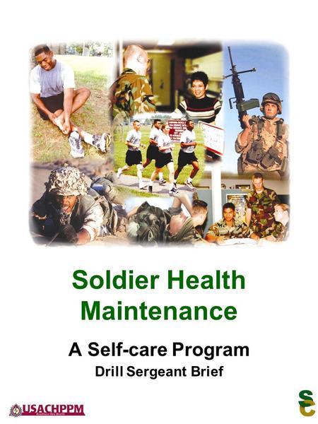 A Self-care Program Drill Sergeant Brief Soldier Health Maintenance.
