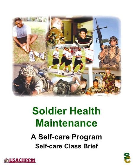 A Self-care Program Self-care Class Brief Soldier Health Maintenance.