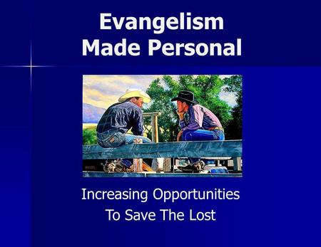 Evangelism Made Personal Increasing Opportunities To Save The Lost.
