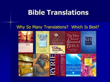Bible Translations Why So Many Translations? Which Is Best?
