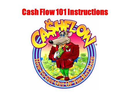 Cash Flow 101 Instructions. Cashflow is Divided into Two Parts. The Rat RaceThe Fast Track And.