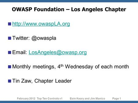 February 2012 Top Ten Controls v1 Eoin Keary and Jim Manico Page 1 OWASP Foundation – Los Angeles Chapter