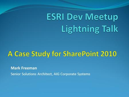 ESRI Dev Meetup Lightning Talk