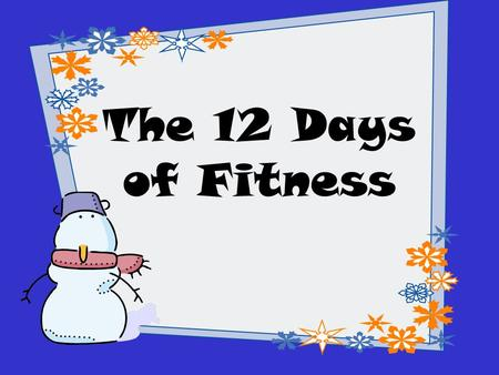 The 12 Days of Fitness.