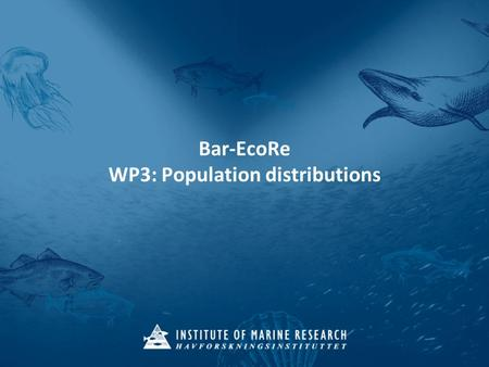 Bar-EcoRe WP3: Population distributions. Bar-EcoRe kick-off meeting 15/06/2010 – WP3: population distributions Bar-EcoRe, WP3: Population distribution.