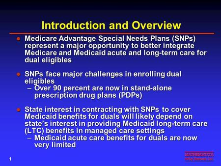 MEDICAID MANAGED CARE: OPPORTUNITIES AND IMPLICATIONS OF STATE EXPANSIONS FOR SPECIAL NEEDS PLANS James M. Verdier Mathematica Policy Research, Inc. National.