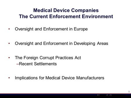Legal and Enforcement Issues: An Overview of International Enforcement John T. Bentivoglio 202.626.5591 National Medical Device.