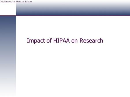 Impact of HIPAA on Research. 1288488v1.ppt 2 HIPAA and Research at AMCs Goal: Protect Privacy without hindering or disrupting research Has proper balance.
