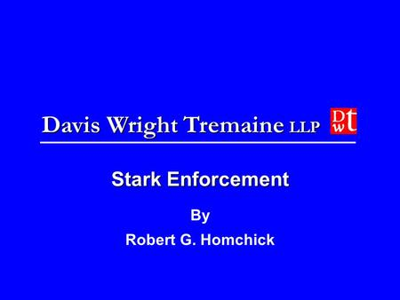 Stark Enforcement By Robert G. Homchick.