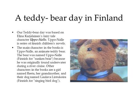 A teddy- bear day in Finland