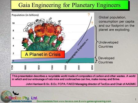 Downloadable from www.tececo.com & www.gaiaengineering.com 1 Gaia Engineering for Planetary Engineers Developed Countries Undeveloped Countries Global.