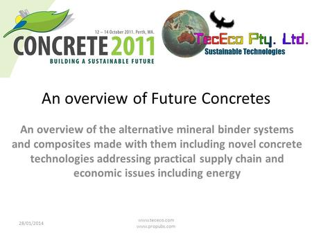 An overview of Future Concretes An overview of the alternative mineral binder systems and composites made with them including novel concrete technologies.