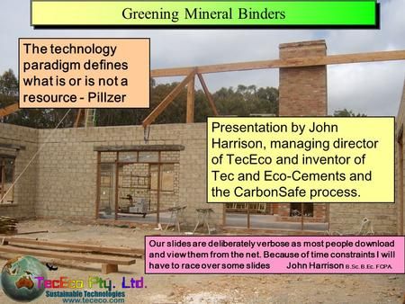 Presentation downloadable from www.tececo.com 1 Greening Mineral Binders Our slides are deliberately verbose as most people download and view them from.