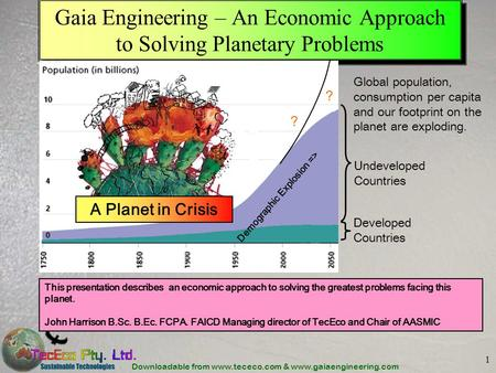 Downloadable from www.tececo.com & www.gaiaengineering.com 1 Gaia Engineering – An Economic Approach to Solving Planetary Problems Developed Countries.