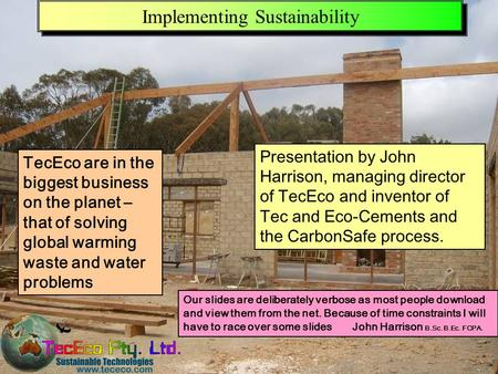 Presentation downloadable from www.tececo.com 1 Implementing Sustainability Our slides are deliberately verbose as most people download and view them from.