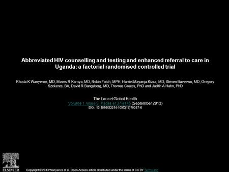 Abbreviated HIV counselling and testing and enhanced referral to care in Uganda: a factorial randomised controlled trial Rhoda K Wanyenze, MD, Moses R.