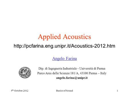 Applied Acoustics  Angelo Farina Dip. di Ingegneria Industriale - Università di Parma Parco Area delle Scienze.