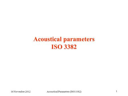 Acoustical parameters ISO 3382