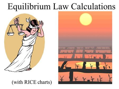 Equilibrium Law Calculations (with RICE charts). Example 14.7 - pg. 567 H 2 + I 2 2HI R I C E H2H2 I2I2 HI 112 0.100 0 -0.08 +0.16 0.02 0.16 Ratio, Initial,