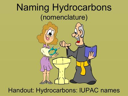 Handout: Hydrocarbons: IUPAC names