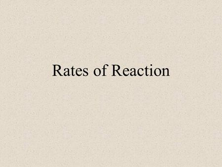 Rates of Reaction. Read 18.1 pg. 737-738 Demonstration of variations in reaction rates: Ca vs. Na vs. Li in water to produce H 2 gas Flour burning in.