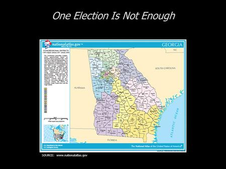 One Election Is Not Enough SOURCE: www.nationalatlas.gov.