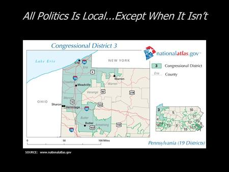 All Politics Is Local...Except When It Isnt SOURCE: www.nationalatlas.gov.