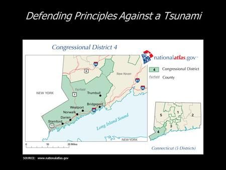 Defending Principles Against a Tsunami SOURCE: www.nationalatlas.gov.