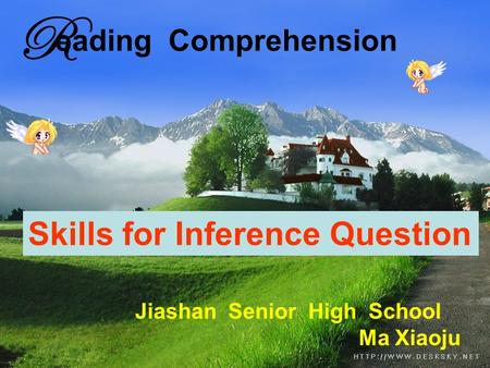 R eading Comprehension Skills for Inference Question Jiashan Senior High School Ma Xiaoju.