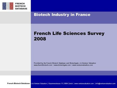 French Biotech Database c/o Venture Valuation | Kasernenstrasse 11 | 8004 Zurich |  | Biotech Industry.