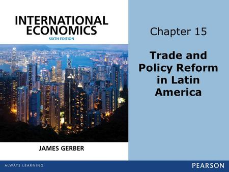 Chapter 15 Trade and Policy Reform in Latin America.
