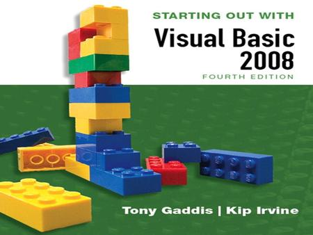 Copyright © 2007 Pearson Education, Inc. Publishing as Pearson Addison-Wesley Slide 1- 1 STARTING OUT WITH Visual Basic 2008 FOURTH EDITION Tony Gaddis.