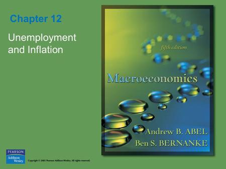 Chapter 12 Unemployment and Inflation. Copyright © 2005 Pearson Addison-Wesley. All rights reserved. 12-2 Figure 12.1 The Phillips curve and the U.S.