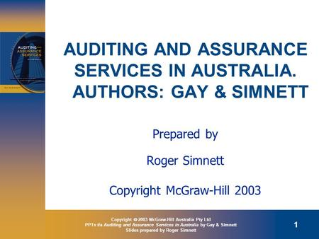 AUDITING AND ASSURANCE SERVICES IN AUSTRALIA. AUTHORS: GAY & SIMNETT