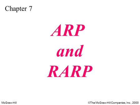 McGraw-Hill©The McGraw-Hill Companies, Inc., 2000 Chapter 7 ARP and RARP.