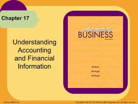 Understanding Accounting and Financial Information Chapter 17 Copyright © 2013 by The McGraw-Hill Companies, Inc. All rights reserved.McGraw-Hill/Irwin.