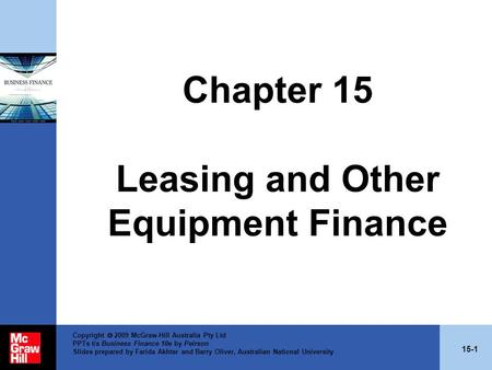 15-1 Copyright 2009 McGraw-Hill Australia Pty Ltd PPTs t/a Business Finance 10e by Peirson Slides prepared by Farida Akhtar and Barry Oliver, Australian.