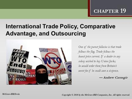 International Trade Policy, Comparative Advantage, and Outsourcing 9 International Trade Policy, Comparative Advantage, and Outsourcing One of the purest.