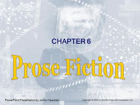 Prose Fiction CHAPTER 6 PowerPoint Presentation by JoAnn Yaworski