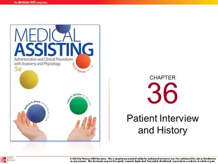 CHAPTER 36 Patient Interview and History 36-2 Learning Outcomes (cont.) 36.1 Identify the skills necessary to conduct a patient interview. 36.2 Recognize.