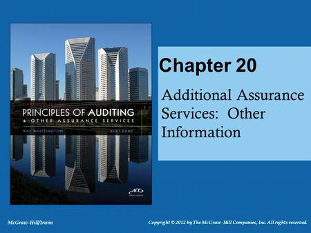 Additional Assurance Services: Other Information Chapter 20 McGraw-Hill/Irwin Copyright © 2012 by The McGraw-Hill Companies, Inc. All rights reserved.