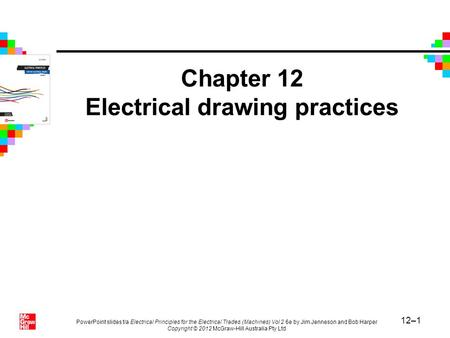 12–1 PowerPoint slides t/a Electrical Principles for the Electrical Trades (Machines) Vol 2 6e by Jim Jenneson and Bob Harper Copyright © 2012 McGraw-Hill.