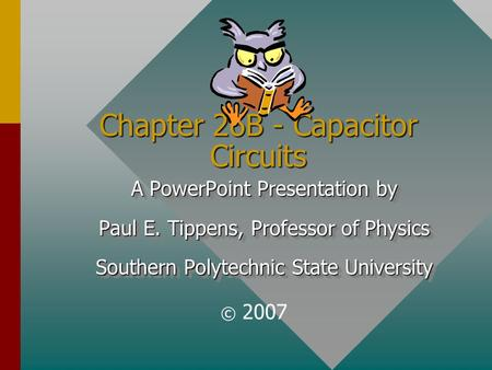 Chapter 26B - Capacitor Circuits