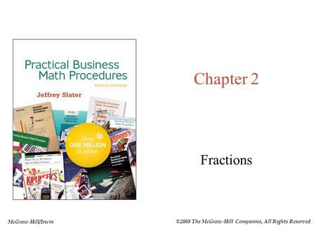 McGraw-Hill/Irwin ©2008 The McGraw-Hill Companies, All Rights Reserved Chapter 2 Fractions.