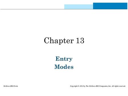 Chapter 13 Entry Modes McGraw-Hill/Irwin